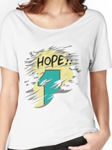 Hope!! Women's Relaxed Fit T-Shirt