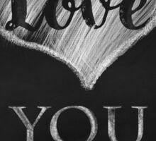 I Love You More chalkboard typography art Sticker
