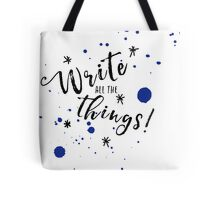 Write all the things! Tote Bag