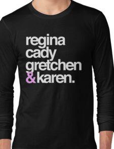 mean girls & Long Sleeve T-Shirt