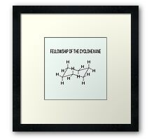Fellowship of the Cyclohexane | Chemistry Joke Framed Print