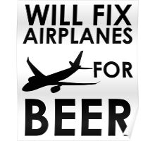 Will Fix Airplanes For BEER Poster