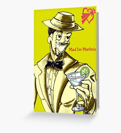 SolForce- Mad for Martinis Greeting Card
