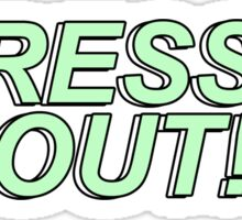 stressed out! Sticker