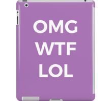 OMG WTF LOL Funny Saying iPad Case/Skin