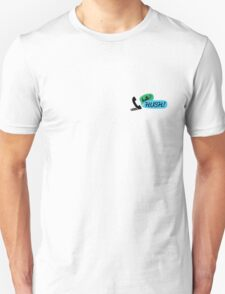 Hello? HUSH! Unisex T-Shirt