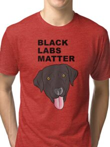 Black Labs Matter Tri-blend T-Shirt