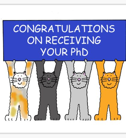 Congratulations on receiving your PhD. Sticker