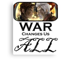 War Changes Us All (Black Font) Canvas Print