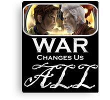 War Changes Us All (White Font) Canvas Print