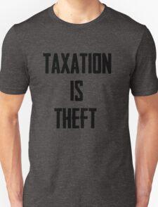 Taxation is Theft Unisex T-Shirt
