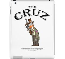 Ted Cruz:  It's Election season...and I am hunting Immigrants! iPad Case/Skin