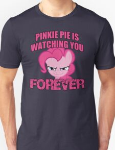 Pinkie Pie is Watching You Forever Unisex T-Shirt