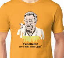 "Walter Bishop - ""Excellent! Let's make some LSD!"""" Unisex T-Shirt"