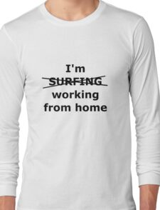 Surfing from home Long Sleeve T-Shirt