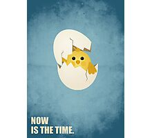Now Is The Time - Motivating Quote Photographic Print