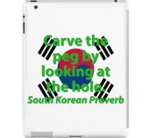 Carve The Peg - South Korean Proverb iPad Case/Skin