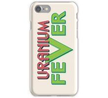 Uranium Fever iPhone Case/Skin