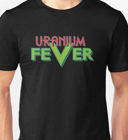 Uranium Fever Unisex T-Shirt