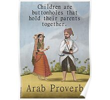 Children Are The Buttonholes - Arab Proverb Poster