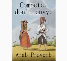 Compete Dont Envy - Arab Proverb Unisex T-Shirt