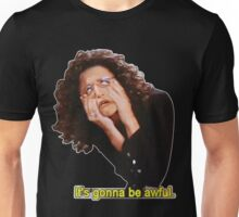 It's Gonna Be Awful Unisex T-Shirt