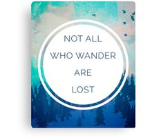 All Who Wander Quote Canvas Print