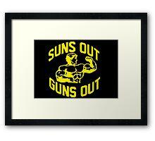 Suns Out Guns Out Framed Print