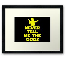 Never Tell Me the Odds - Star Wars Fans Framed Print
