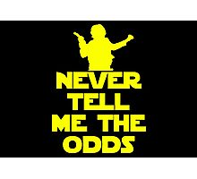 Never Tell Me the Odds - Star Wars Fans Photographic Print