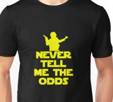 Never Tell Me the Odds - Star Wars Fans Unisex T-Shirt
