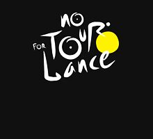 No Tour For Lance Unisex T-Shirt