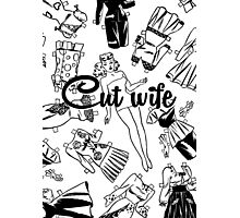 Cut wife Photographic Print