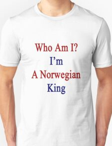 Who Am I? I'm A Norwegian King  T-Shirt
