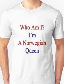 Who Am I? I'm A Norwegian Queen  T-Shirt