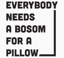 Everybody needs a bosom for a pillow by byzmo