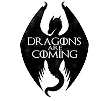 DRAGONS ARE COMING Photographic Print