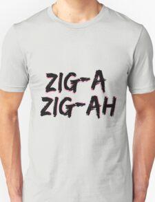 Zig-A Zig-Ah Unisex T-Shirt