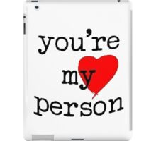 You're My person  iPad Case/Skin
