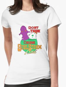 Don't Think, Drink Womens Fitted T-Shirt