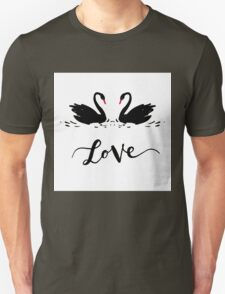 Inscription Love a couple of black swans. Romantic lettering T-Shirt