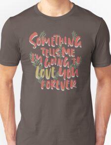Love you Forever Unisex T-Shirt