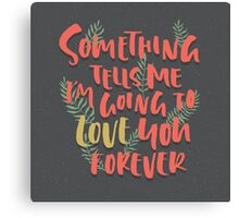 Love you Forever Canvas Print
