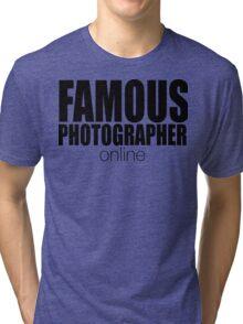 FAMOUS PHOTOGRAPHER ... online Tri-blend T-Shirt