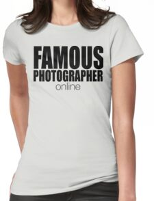 FAMOUS PHOTOGRAPHER ... online Womens Fitted T-Shirt