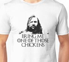 Bring Me on Those Chickens Unisex T-Shirt
