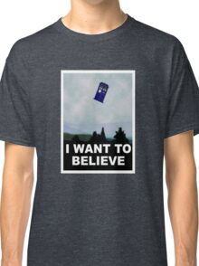"""I Want To Believe"" Police Public Call Box version.  Classic T-Shirt"
