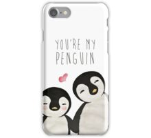You're my Penguin iPhone Case/Skin