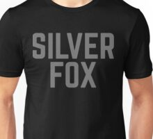 Silver Fox Funny Quote Unisex T-Shirt