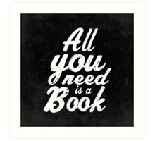 All you need is a book  Art Print